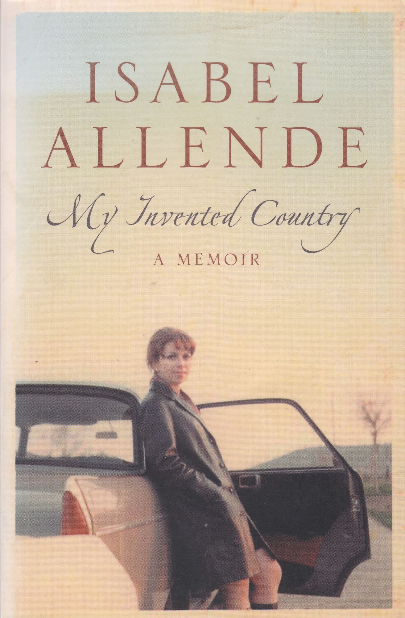 My Invented Country: A Memoir | Isabel Allende | First Trade ...