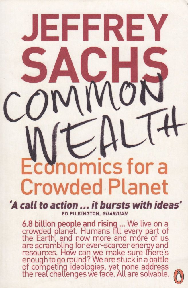 Common Wealth: Economics for a Crowded Planet. Jeffrey D. Sachs.