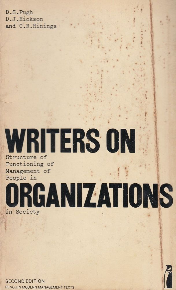 Writers on Organizations. D. J. Hickson D S. Pugh, C. R. Hinings.