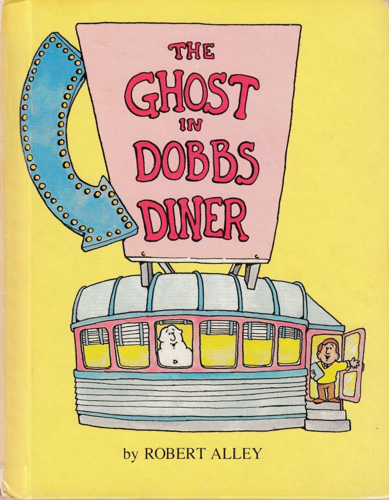 The Ghost in Dobbs Diner. Robert Alley.