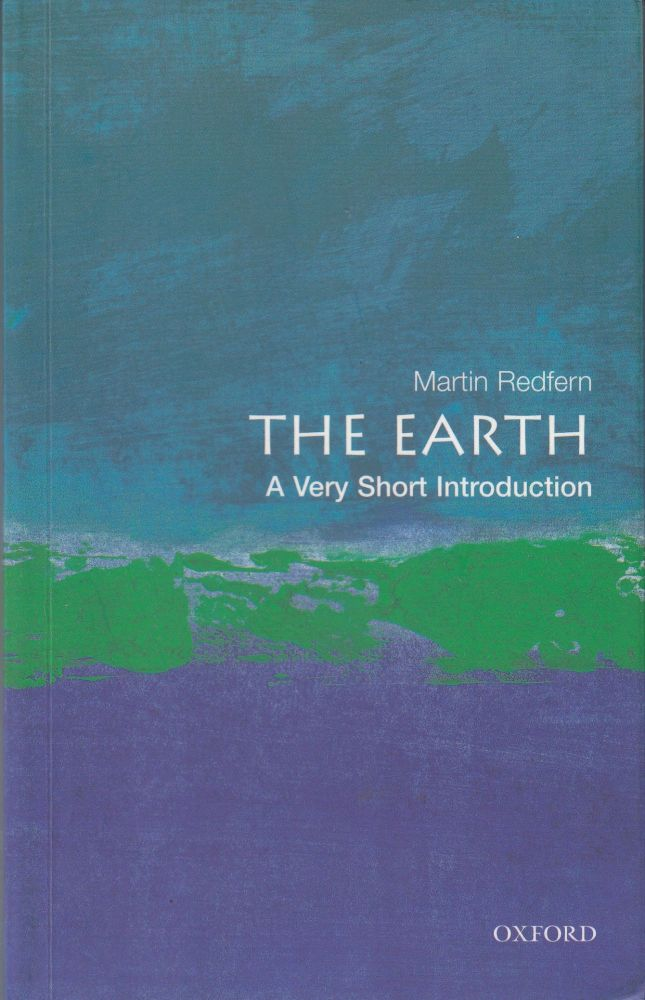 The Earth: A Very Short Introduction. Martin Redfern.