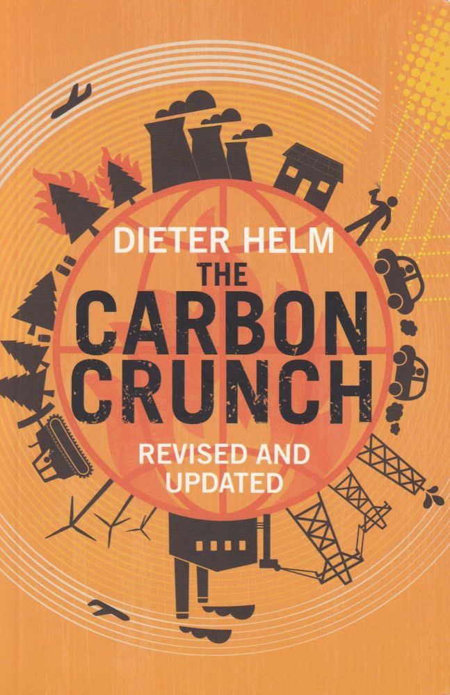 The Carbon Crunch (Revised and Updated). Dieter Helm.