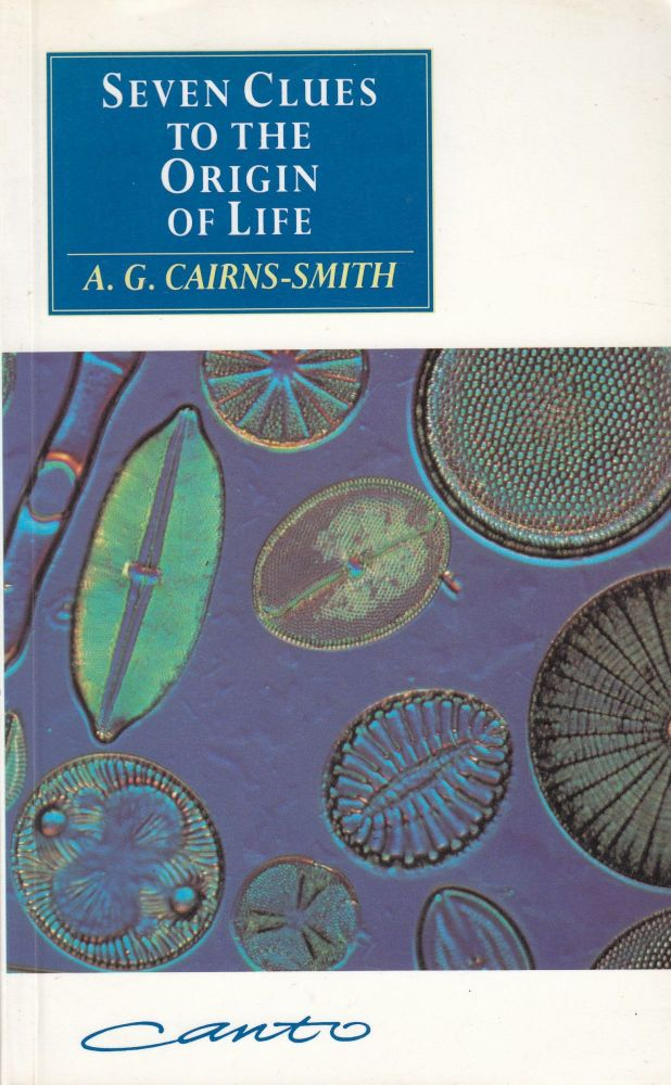 Seven Clues to the Origin of Life: A scientific detective story. A G. Cairns-Smith.