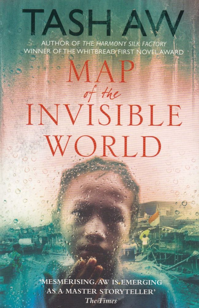 Map of the Invisible World. Tash Aw.