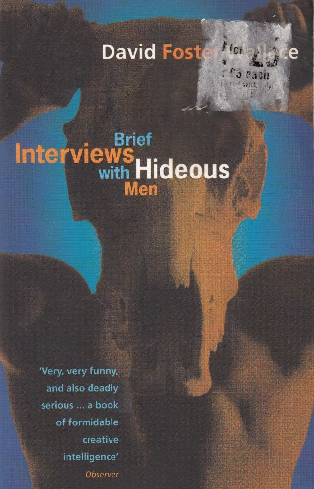 Brief Interviews with Hideous Men. David Foster Wallace.