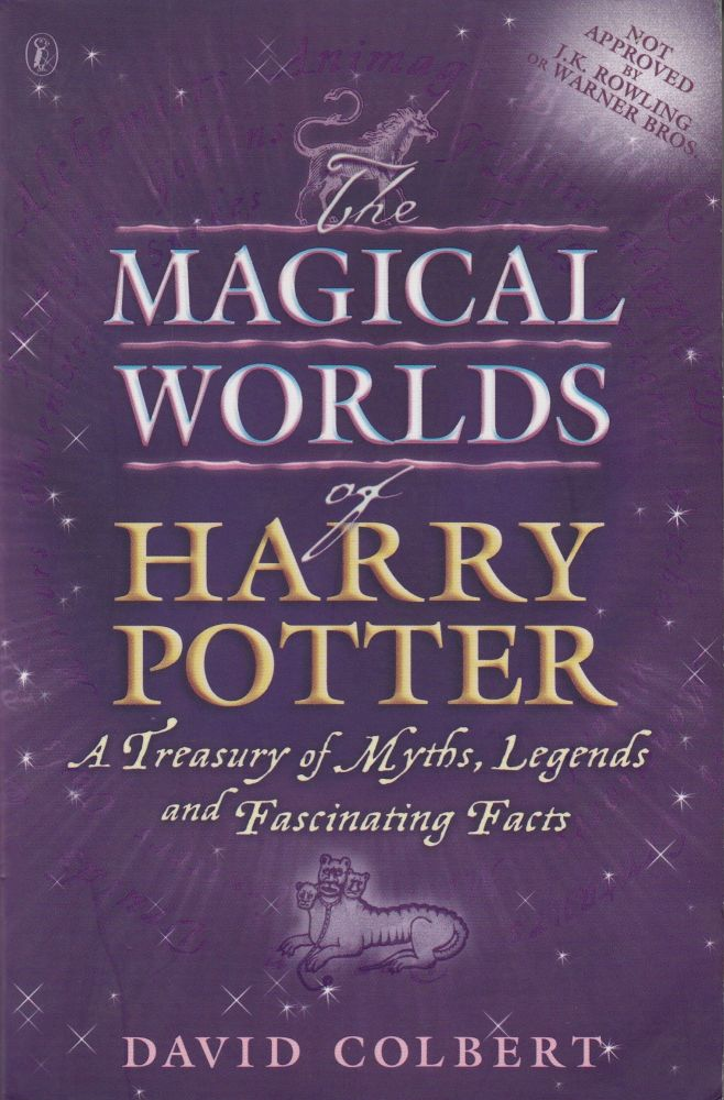 The Magical Worlds of Harry Potter: A Treasury of Myths, Legends, and Fascinating Facts. David Colbert.
