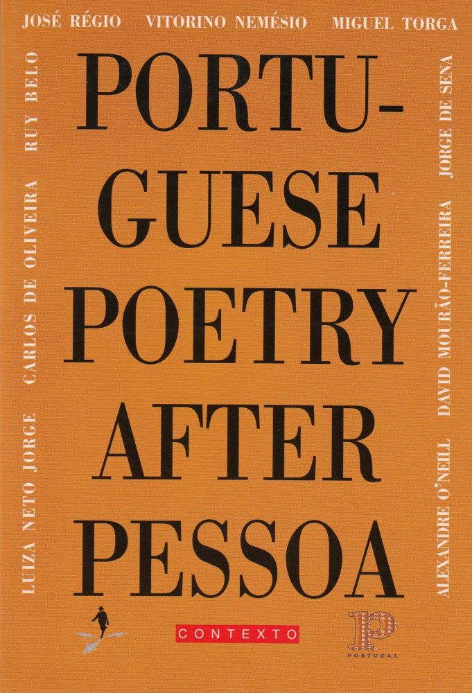 Portuguese Poetry After Pessoa. Richard Zenith, tr.
