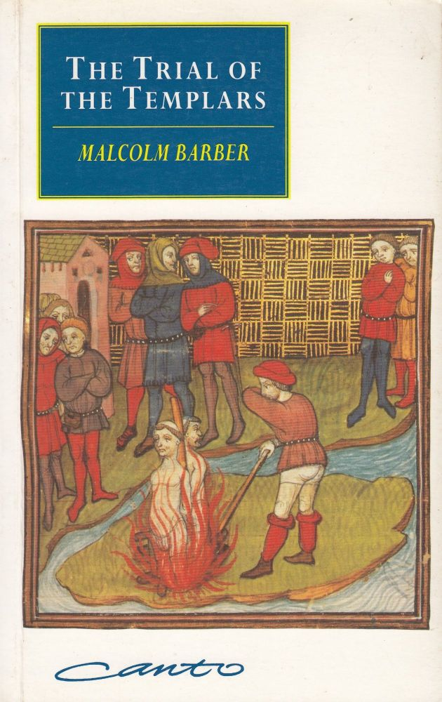 The Trial of the Templars. Malcolm Barber.