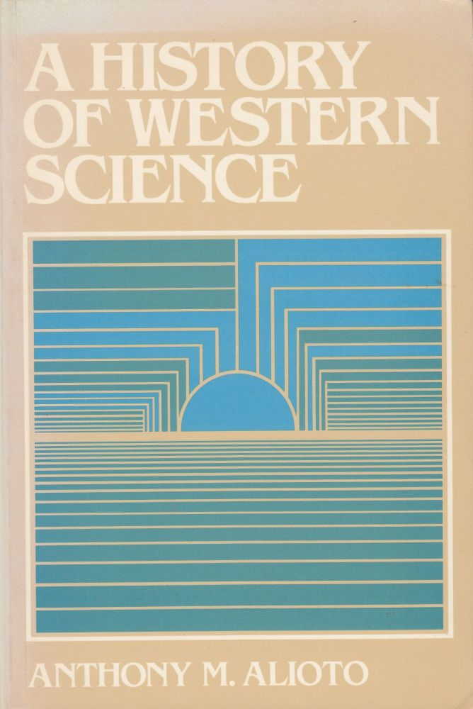 A History of Western Science. Anthony Alioto.