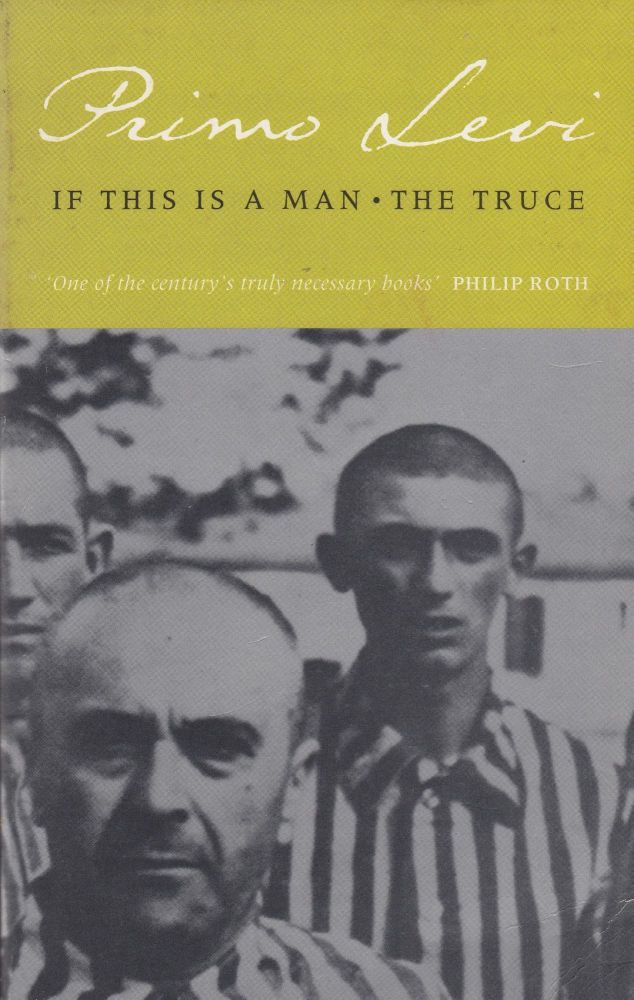 If This Is A Man and The Truce. Primo Levi.