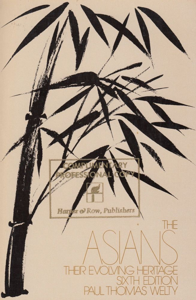 The Asians: Their Evolving Heritage. Paul Thomas Welty.