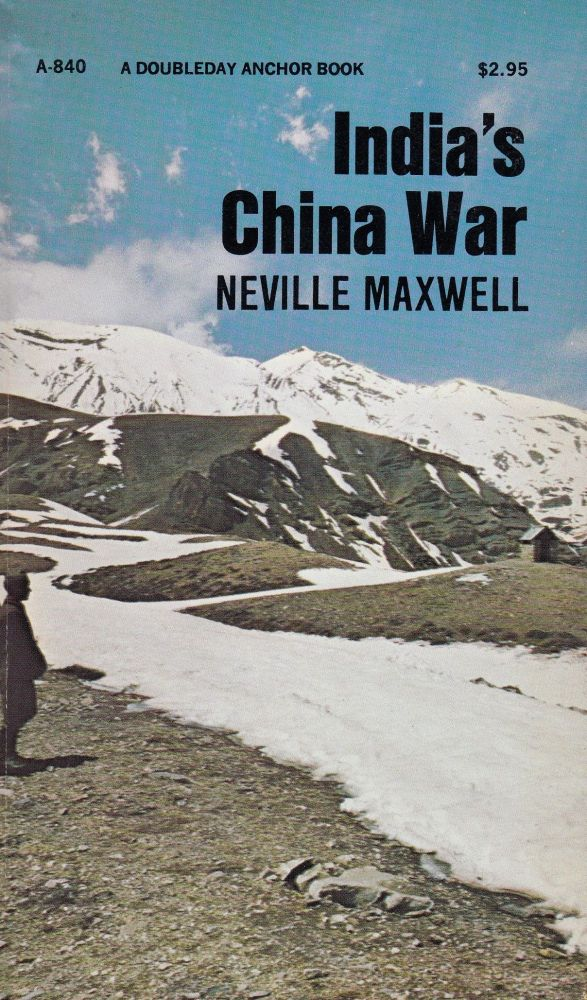 India's China War. Neville Maxwell.