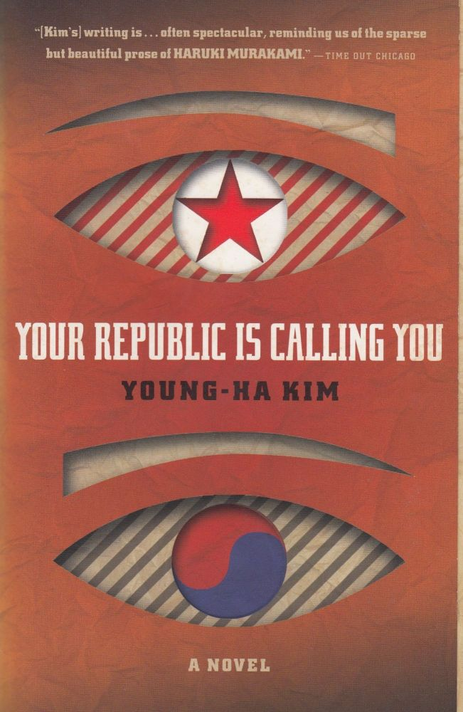 Your Republic Is Calling You. Young-ha Kim.