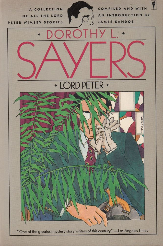 Lord Peter: A Coillection of All the Lord Peter Wimsey Stories. Dorothy L. Sayers.