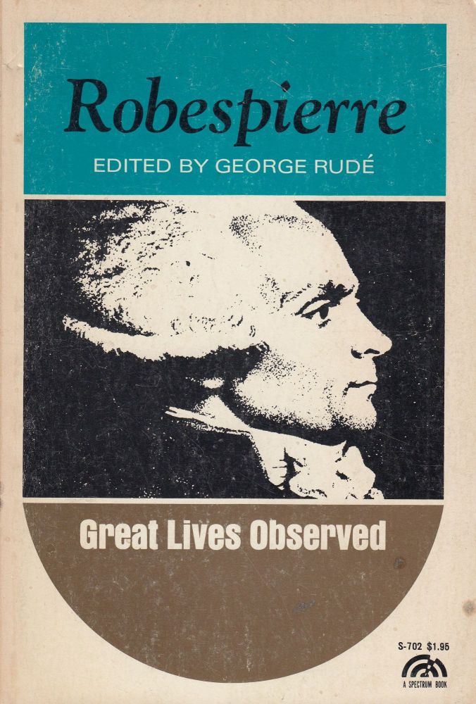 Great Lives Observed: Robespierre. George Rude.