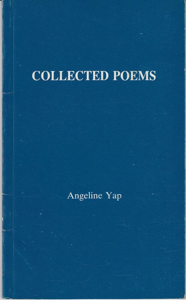 Collected Poems. Angeline Yap.