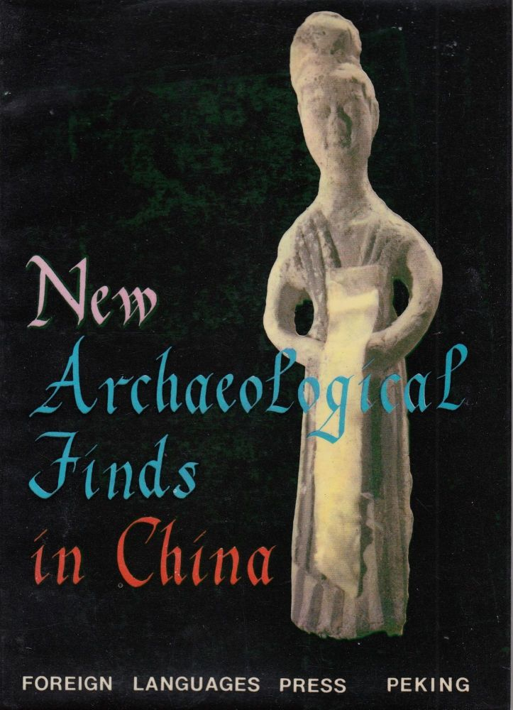 New Archaeological Finds in China (Discoveries During the Cultural Revolution)