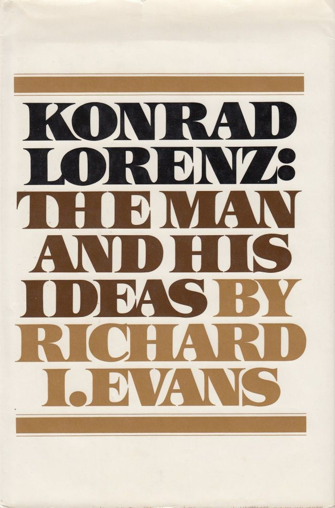 Konrad Lorenz: The Man and His Ideas. Richard I. Evans.