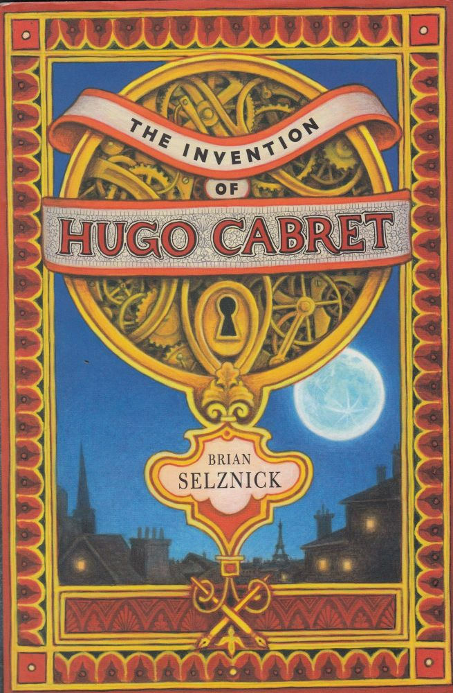 The Invention of Hugo Cabret: A Novel in Words and Pictures. Brian Selznick.