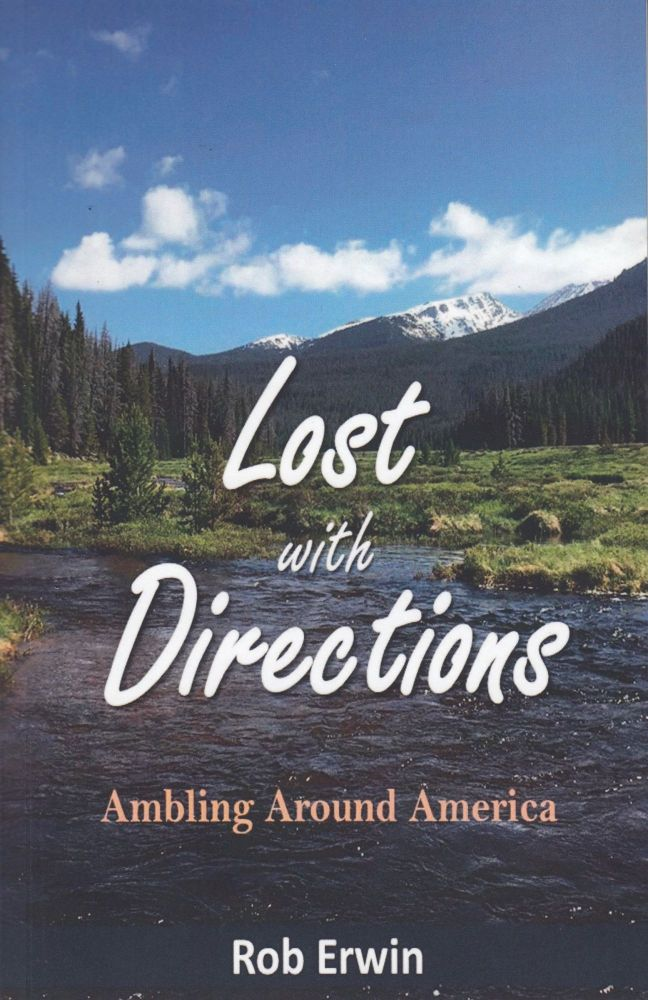 Lost with Directions: Ambling Around America. Bob Erwin.