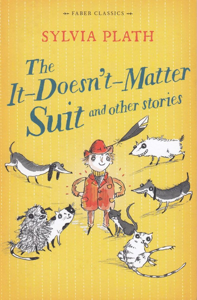 The It-Doesn't-Matter Suit and Other Stories. Sylvia Plath.