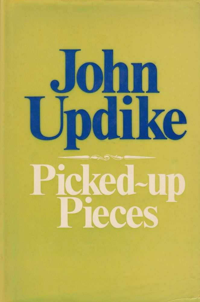 Picked-Up Pieces. John Updike.