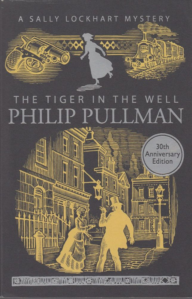 The Tiger in the Well (A Sally Lockhart Mystery). Philip Pullman.