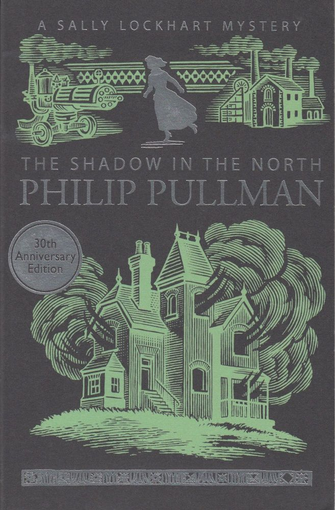 The Shadow in the North (A Sally Lockhart Mystery). Philip Pullman.