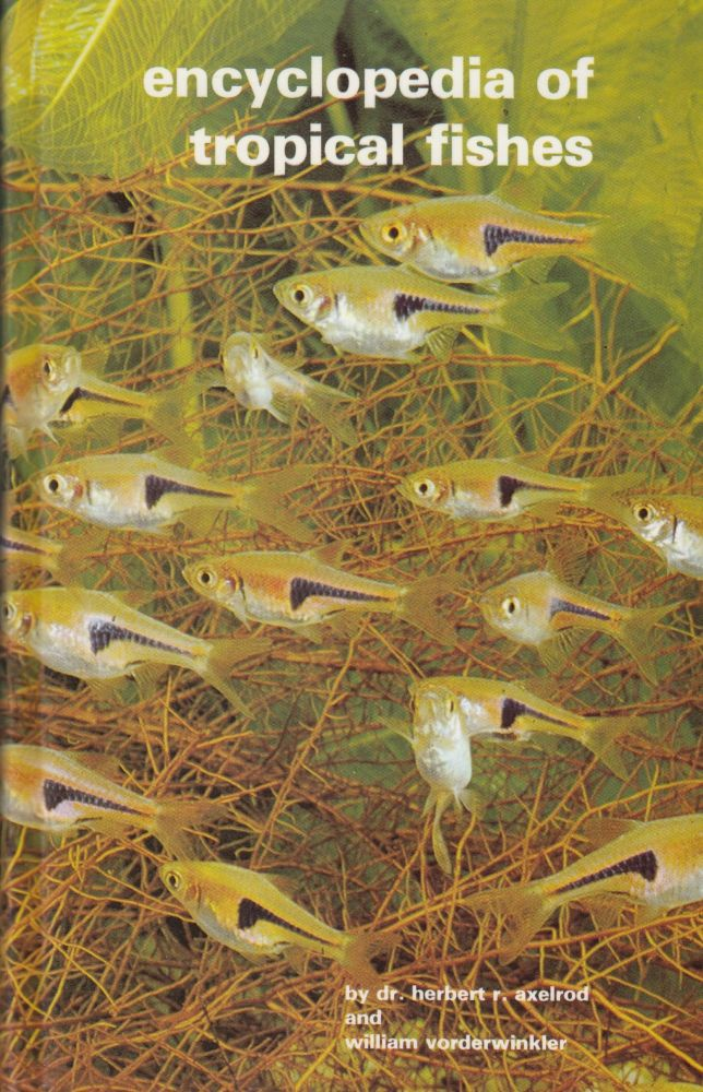 Encyclopedia of Tropical Fishes (Twenty-Ninth Edition). William Vorderwinkler Dr. Herbert R. Axelrod.