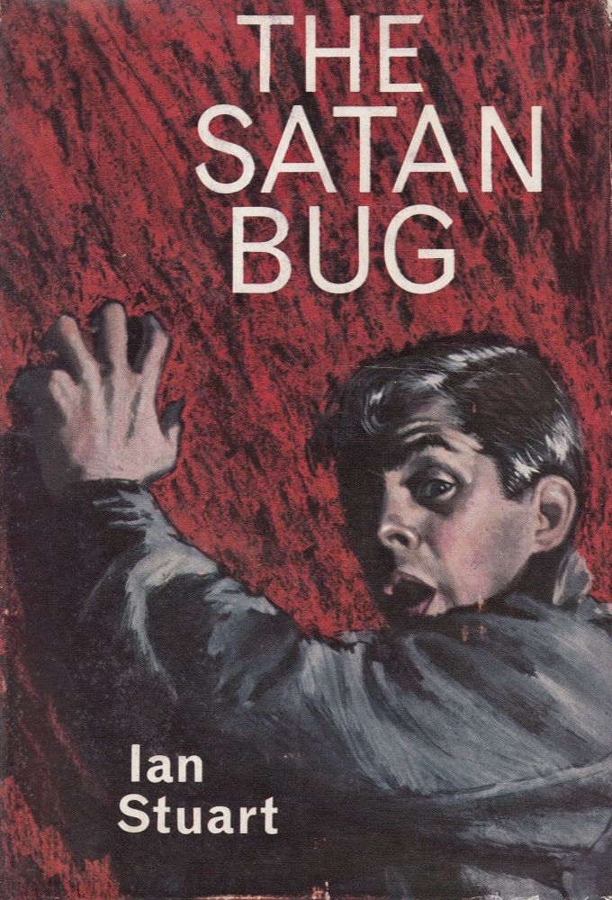 The Satan Bug. Ian Stuart.