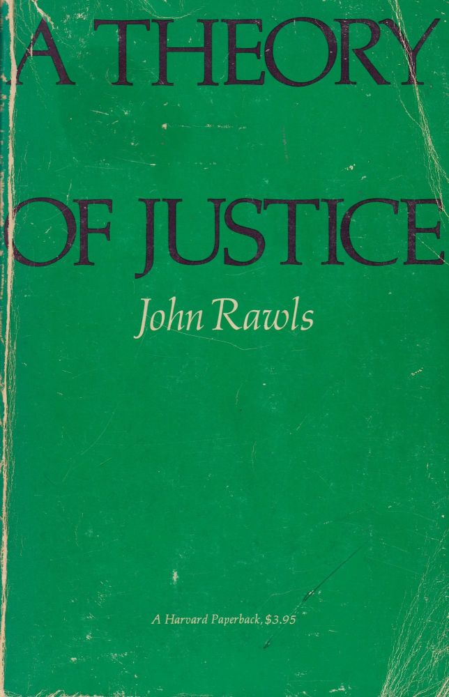 A Theory of Justice. John Rawls.
