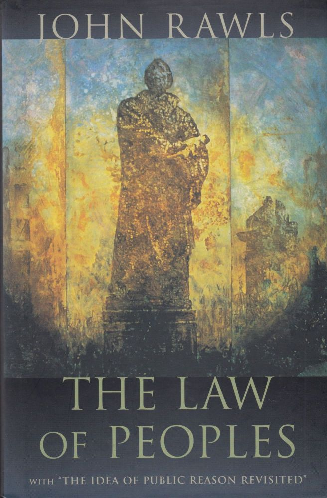 """The Law of Peoples: with """"The Idea of Public Reason Revisited"""" John Rawls."""