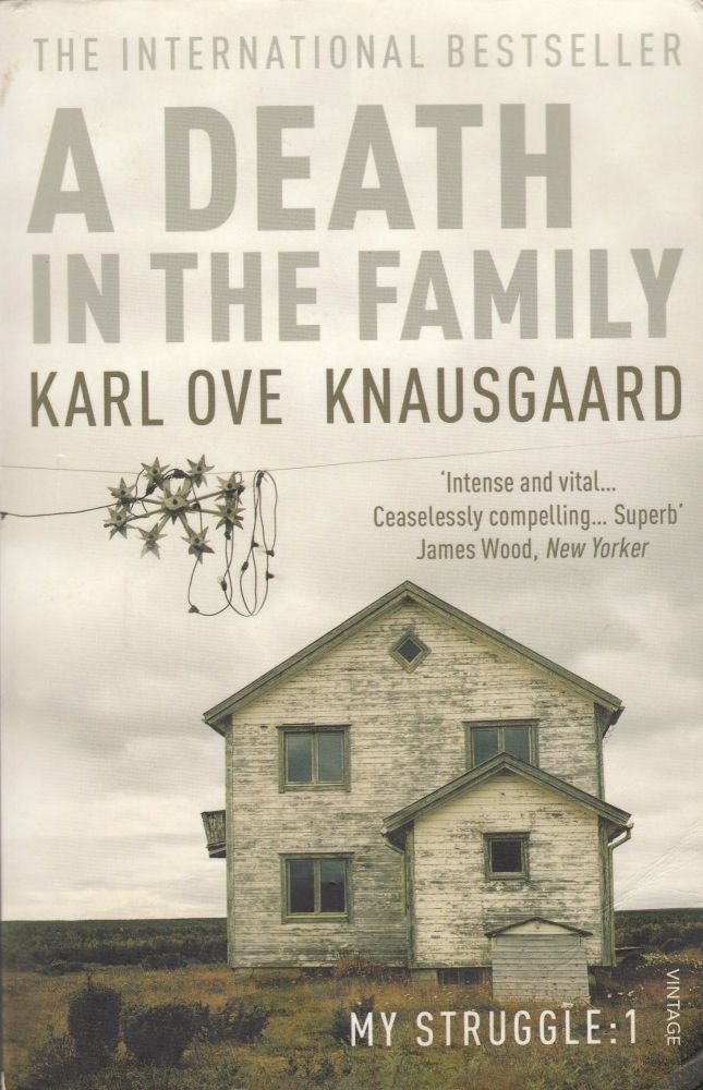 A Death in the Family (My Struggle : Book 1). Karl Ove Knausgaard.