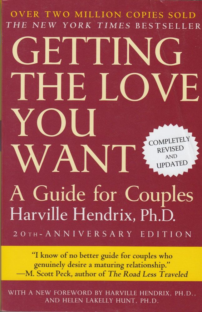 Getting The Love You Want: A Guide for Couples. Harville Hendrix.