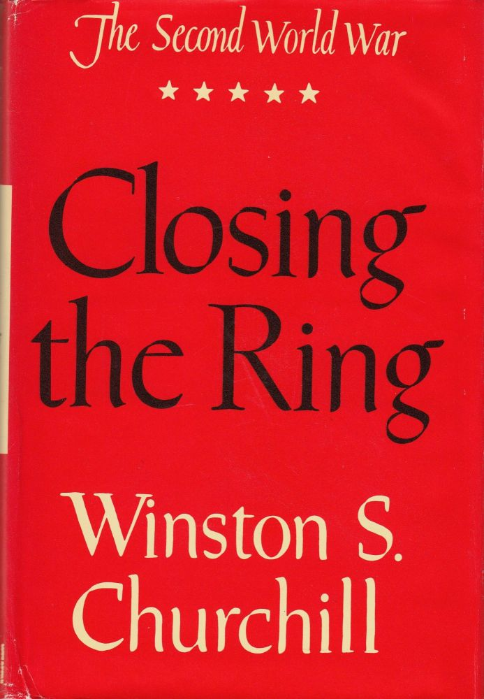 Closing the Ring: The Second World War, Volume 5. Winston S. Churchill.