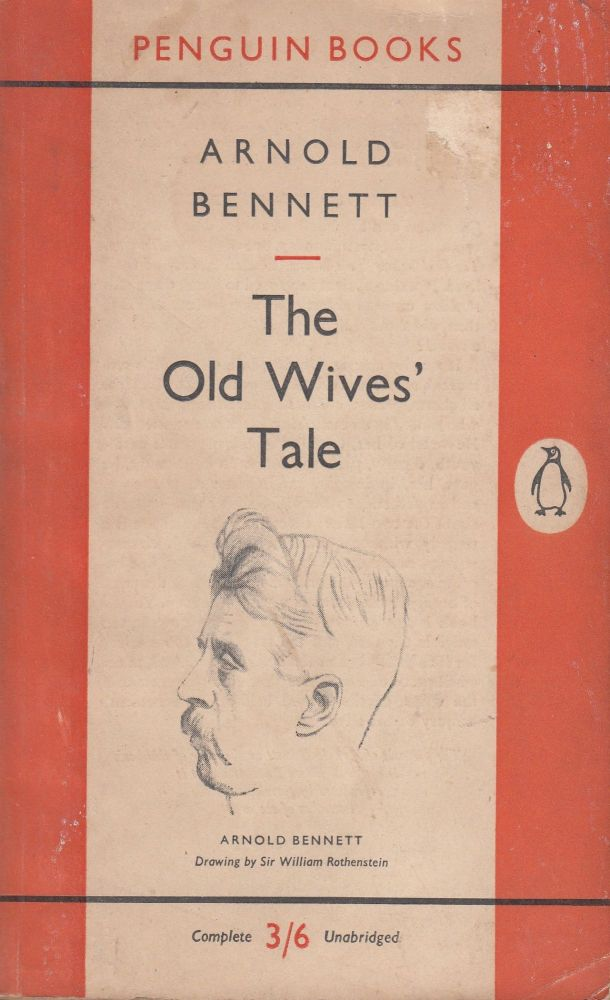 The Old Wives' Tale. Arnold Bennett.