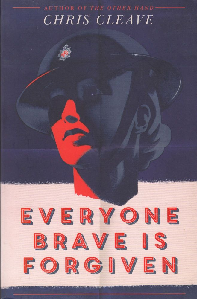 Everyone Brave is Forgiven. Chris Cleave.