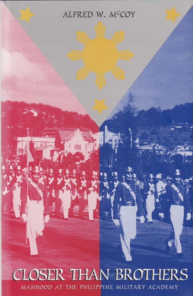 Closer Than Brothers: Manhood at the Philippine Military Academy. Alfred W. McCoy.