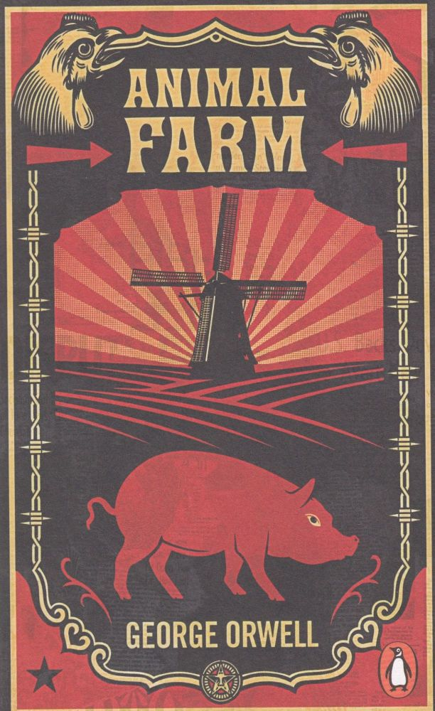 Animal Farm: A Fairy Story. George Orwell.