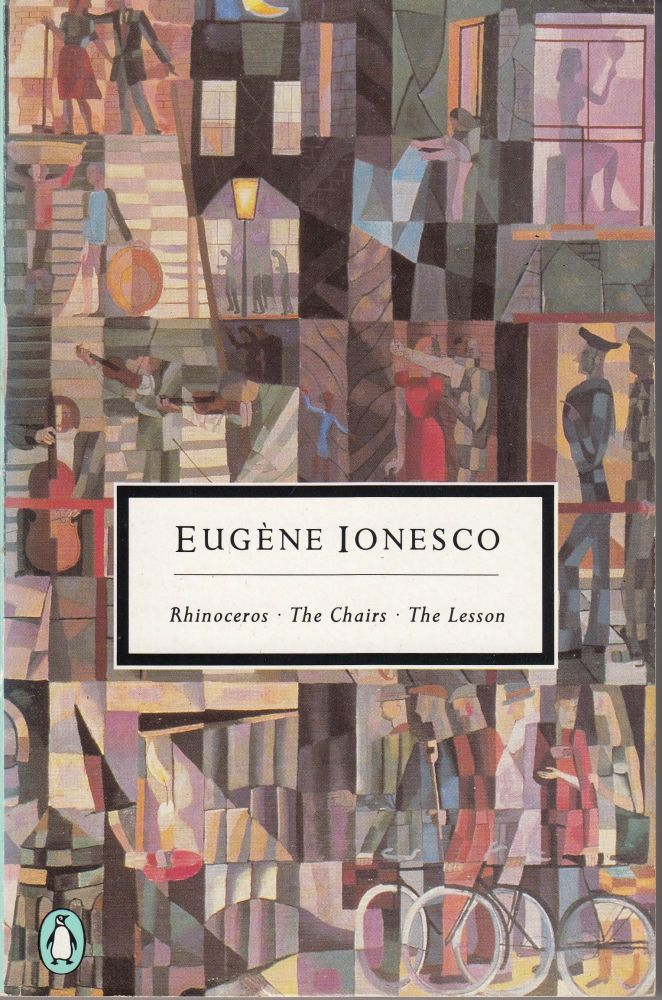 Rhinoceros, The Chairs, The Lesson. Eugene Ionesco.