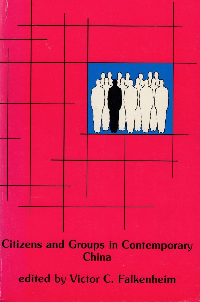 Citizens and Groups in Contemporary China. Victor C. Falkenheim.