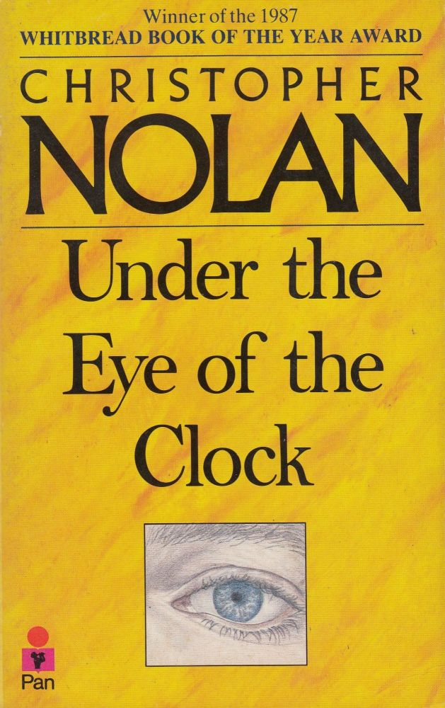 Under the Eye of the Clock: The Life Story of Christopher Nolan. Christopher Nolan.
