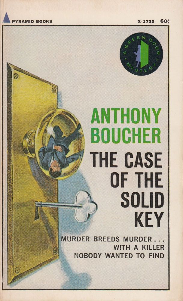 The Case of the Solid Key. Anthony Boucher.