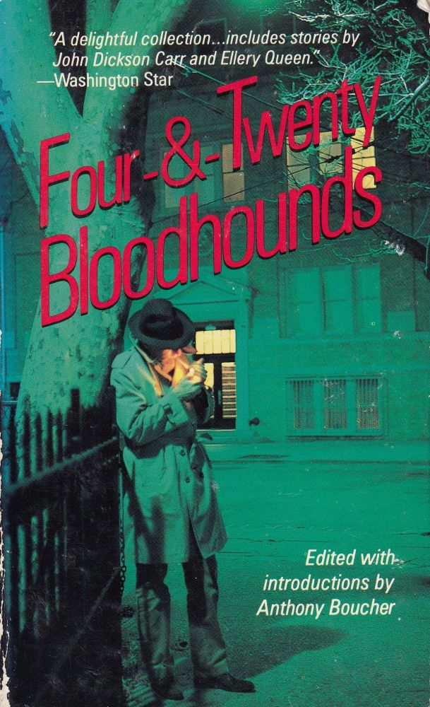 Four-&-Twenty Bloodhounds. Anthony Boucher.