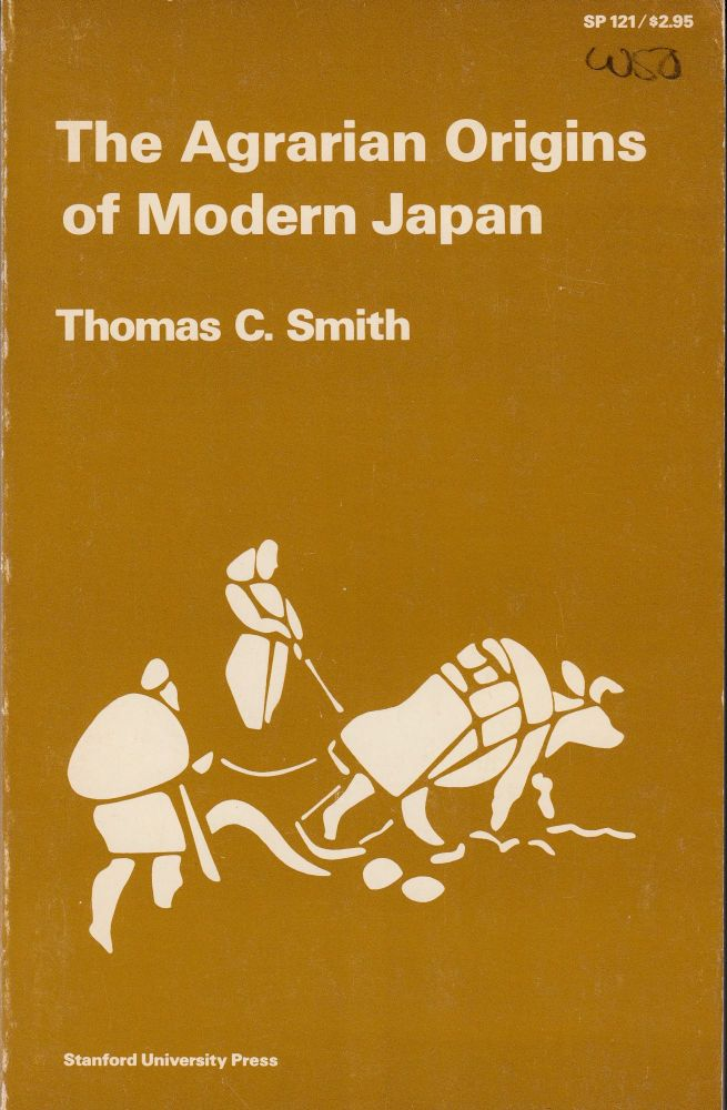 The Agrarian Origins of Modern Japan. Thomas C. Smith.