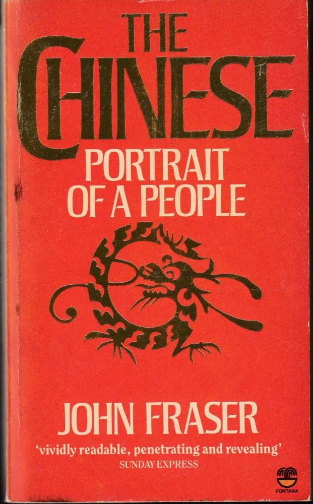 The Chinese: Portrait of a People. John Fraser.