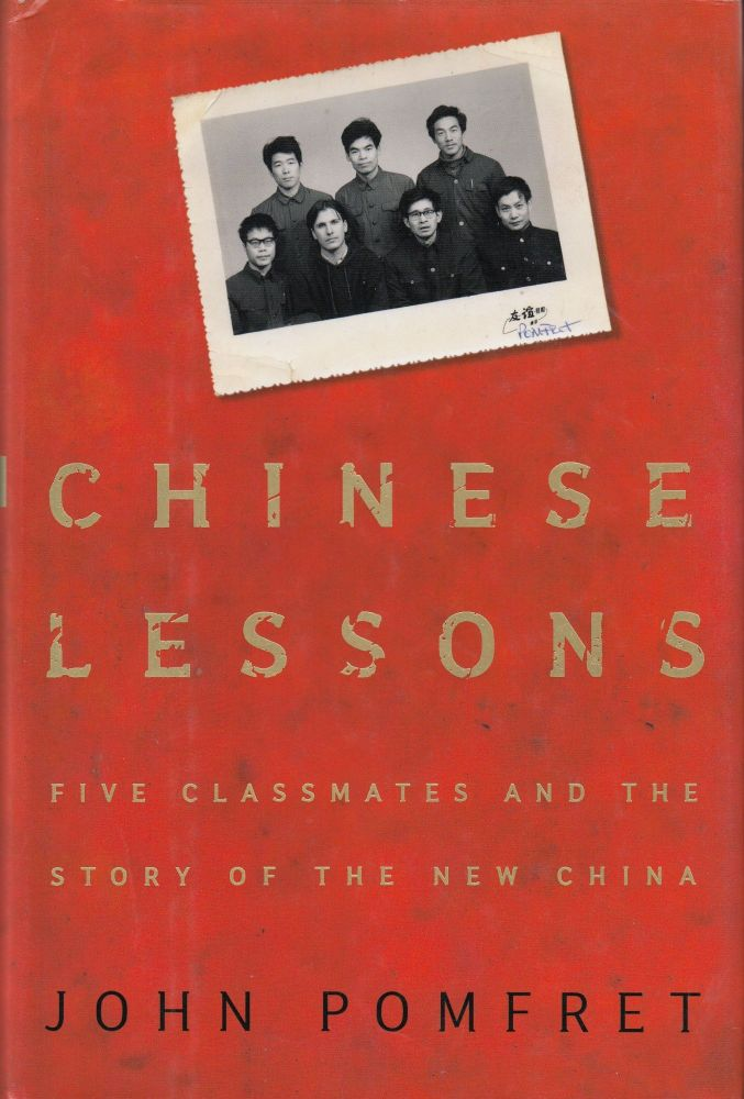 Chinese Lessons: Five Classmates and the Story of the New China. John Pomfret.