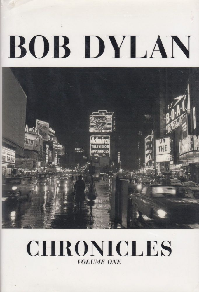 Chronicles: Volume One. Bob Dylan.