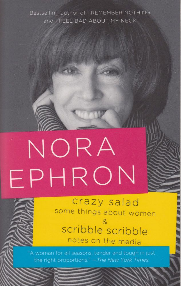 Crazy Salad & Scribble Scribble: Some Things About Women & Notes on the Media. Nora Ephron.