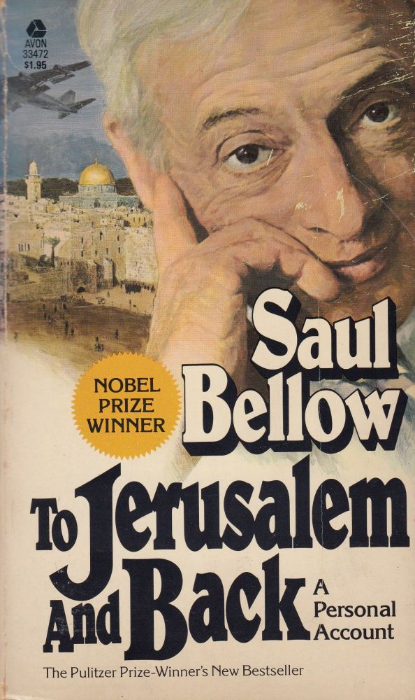 To Jerusalem and Back: A Personal Account. Saul Bellow.
